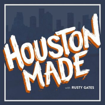 Houston Made with Rusty Gates